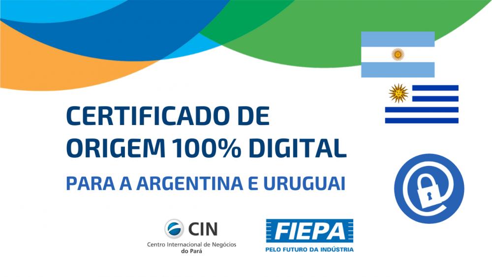 CIN/FIEPA pode emitir Certificado de Origem 100% digital para a Argentina e Uruguai