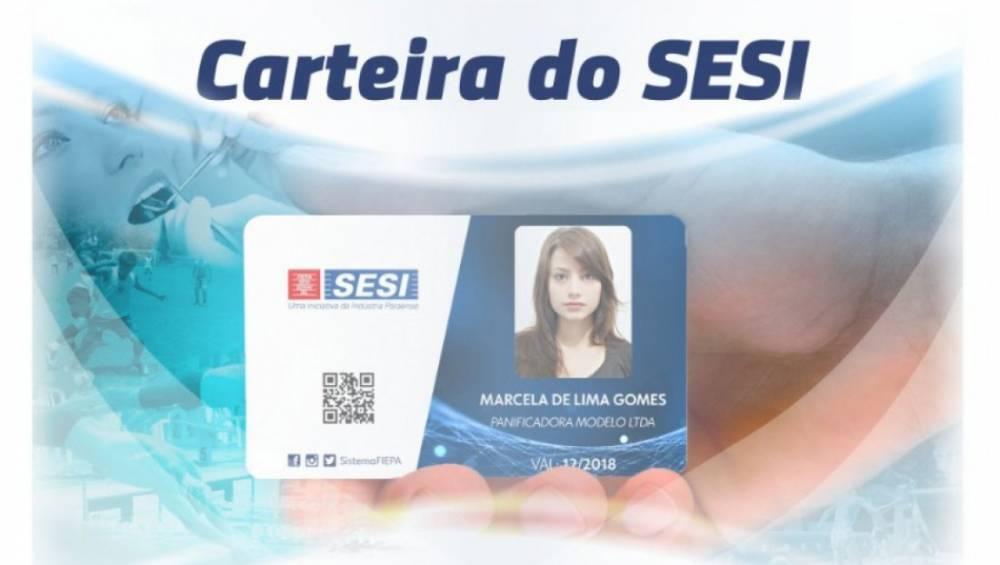 Carteirinha do SESI - um passaporte de vantagens para você e sua família