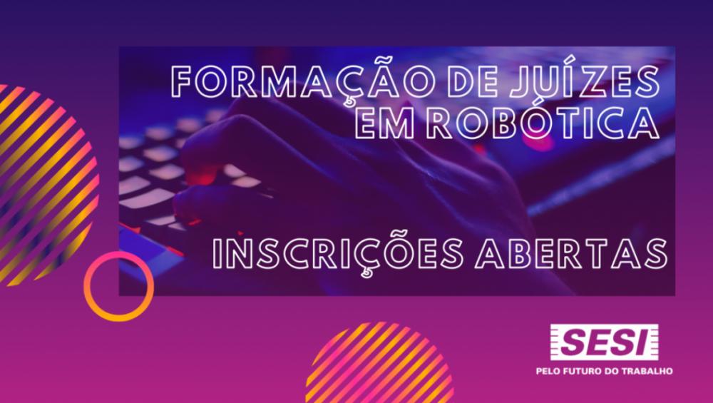SESI abre inscrições para formação de juízes em robótica